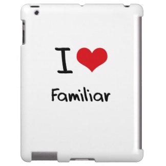 I Love Familiar
