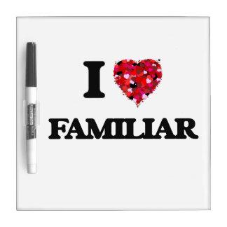 I Love Familiar Dry-Erase Board