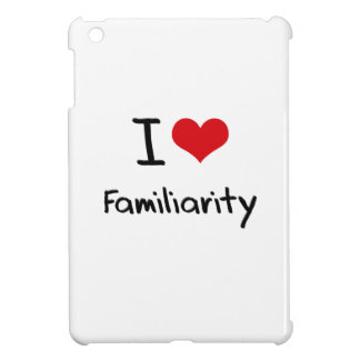 I Love Familiarity iPad Mini Covers