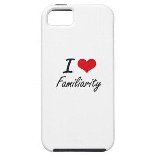 I love Familiarity iPhone 5 Case