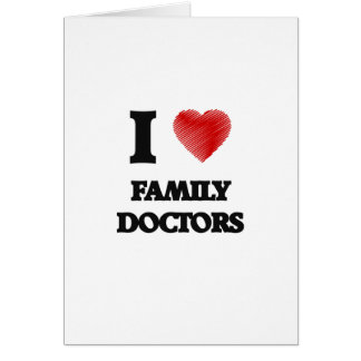 I love Family Doctors Card