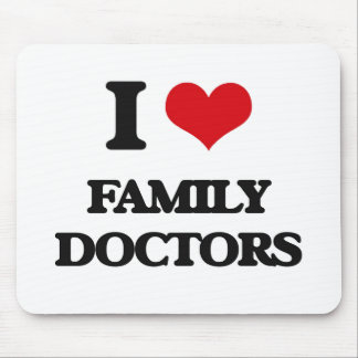 I love Family Doctors Mouse Pad