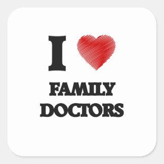 I love Family Doctors Square Sticker