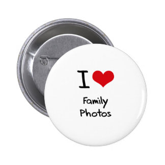 I Love Family Photos Pinback Buttons