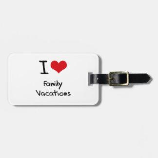 I Love Family Vacations Bag Tag