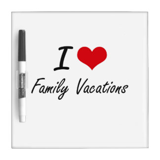 I love Family Vacations Dry-Erase Board