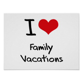 I Love Family Vacations Poster