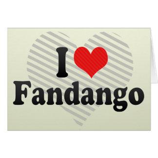 I Love Fandango Greeting Cards