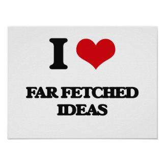 I love Far Fetched Ideas Print