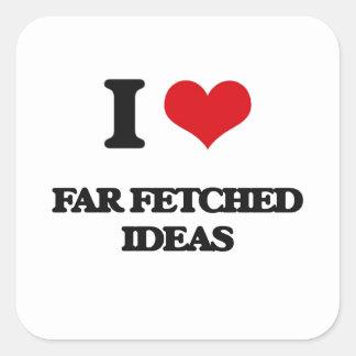 I love Far Fetched Ideas Square Sticker