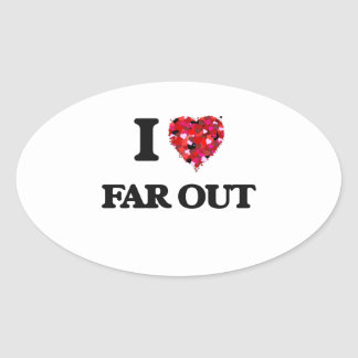 I Love Far Out Oval Sticker