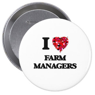 I love Farm Managers 4 Inch Round Button