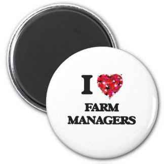 I love Farm Managers 2 Inch Round Magnet