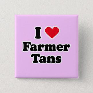 I love farmer tans pinback button