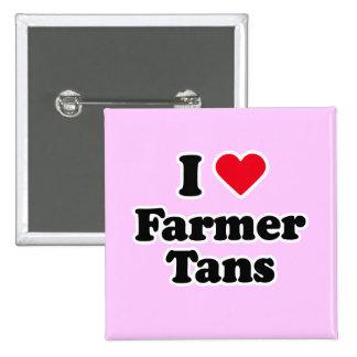 I love farmer tans pinback buttons