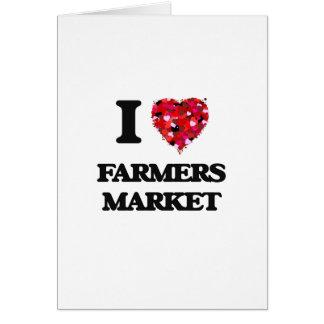 I Love Farmers Market Greeting Card