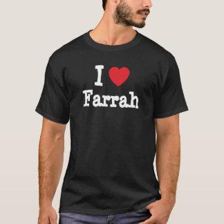 I love Farrah heart T-Shirt