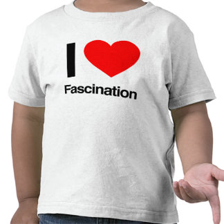 i love fascination tees
