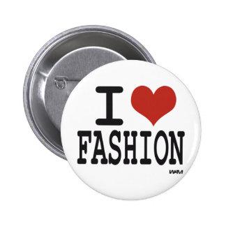 I love Fashion Pinback Button