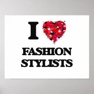 I love Fashion Stylists Poster