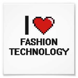I Love Fashion Technology Digital Design Photo Print