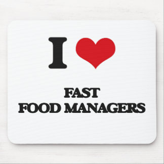 I love Fast Food Managers Mousepad