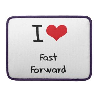 I Love Fast Forward MacBook Pro Sleeve