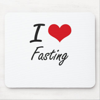 I love Fasting Mouse Pad