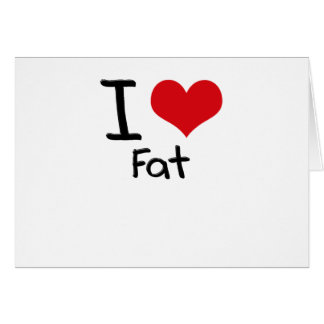 I Love Fat Cards