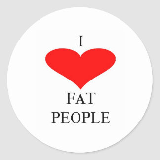 I LOVE FAT PEOPLE CLASSIC ROUND STICKER