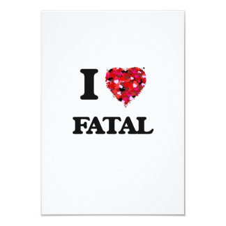 I Love Fatal 3.5x5 Paper Invitation Card