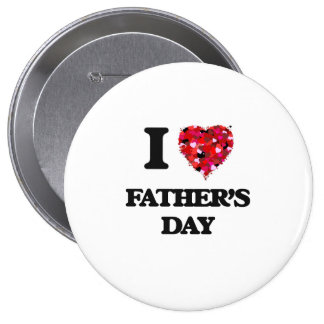 I Love Father'S Day 4 Inch Round Button