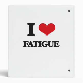 I love Fatigue Binders