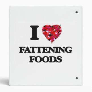 I Love Fattening Foods 3 Ring Binder