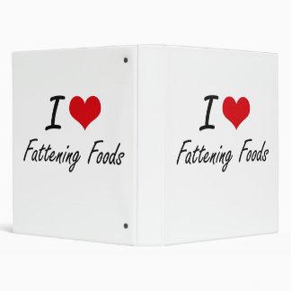 I love Fattening Foods Binder