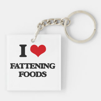 I love Fattening Foods Square Acrylic Keychain