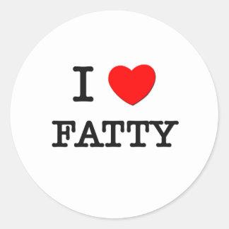 I Love Fatty Round Sticker