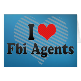 I Love Fbi Agents Card
