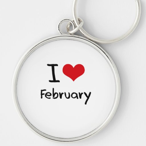 I Love February Keychains