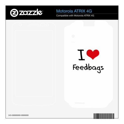 I Love Feedbags Motorola ATRIX 4G Skins