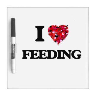 I Love Feeding Dry-Erase Boards