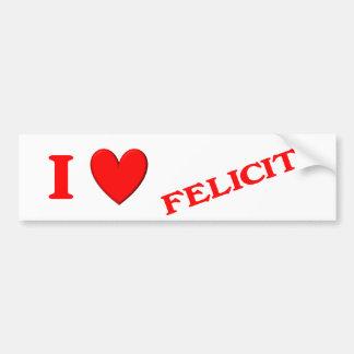 I Love Felicity Bumper Stickers