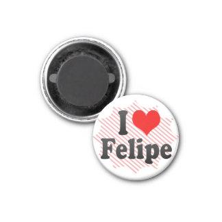 I love Felipe 1 Inch Round Magnet