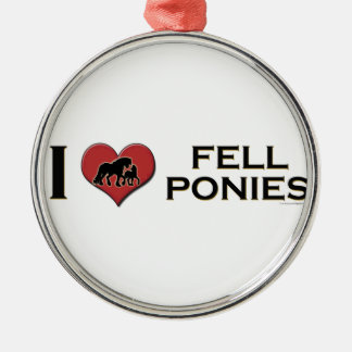 "I Love Fell Ponies:  ""I Heart Fell Ponies"" Metal Ornament"