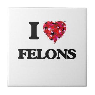 I Love Felons Small Square Tile