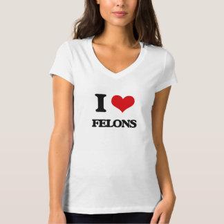 I love Felons Tshirts