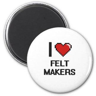 I love Felt Makers 2 Inch Round Magnet