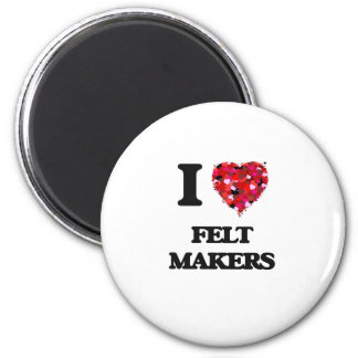 I love Felt Makers 2 Inch Round Magnet