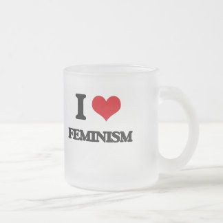 I love Feminism 10 Oz Frosted Glass Coffee Mug