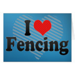 I Love Fencing Greeting Cards